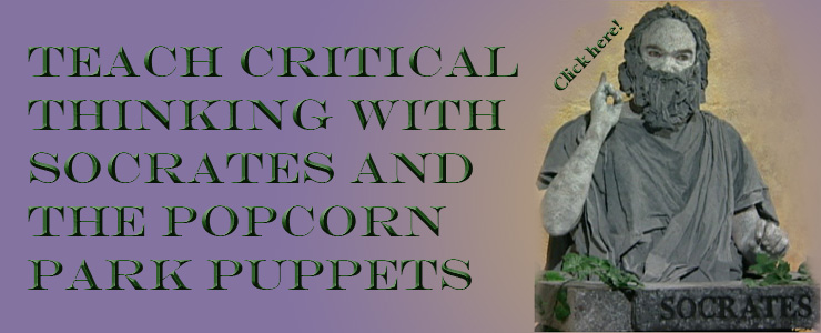 Teach critical thinking with Socrates and the Popcorn Park Puppets